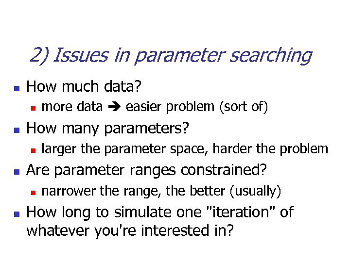 2) Issues in parameter searching n How much data? n n How many parameters?