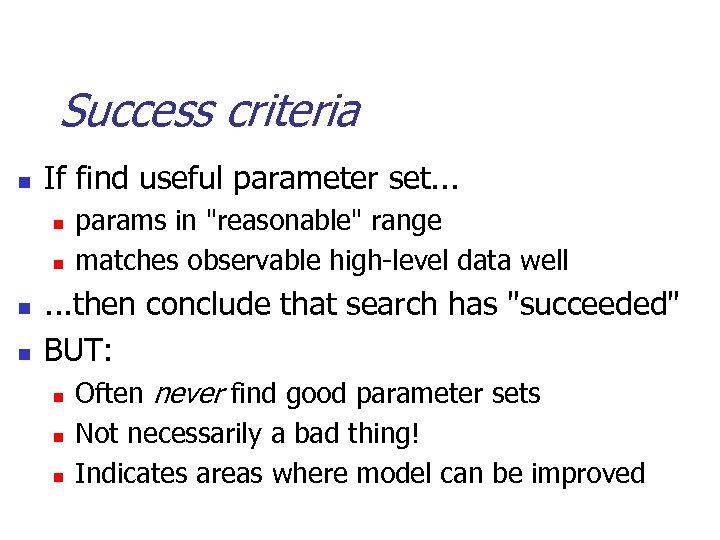 Success criteria n If find useful parameter set. . . n n params in