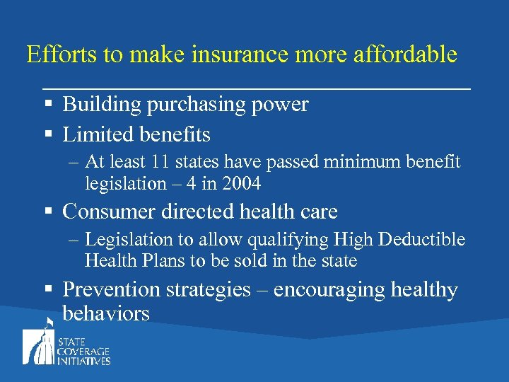 Efforts to make insurance more affordable § Building purchasing power § Limited benefits –