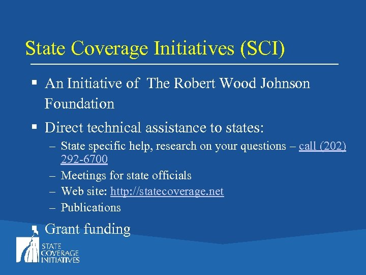 State Coverage Initiatives (SCI) § An Initiative of The Robert Wood Johnson Foundation §