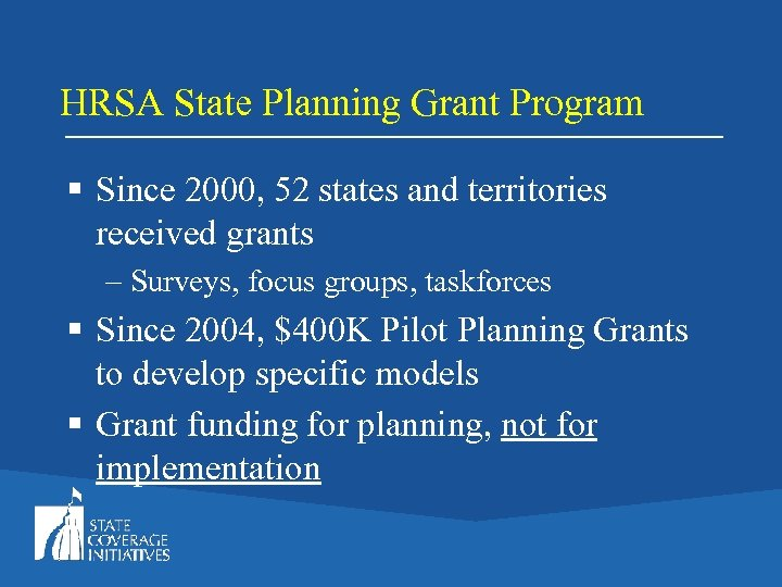 HRSA State Planning Grant Program § Since 2000, 52 states and territories received grants