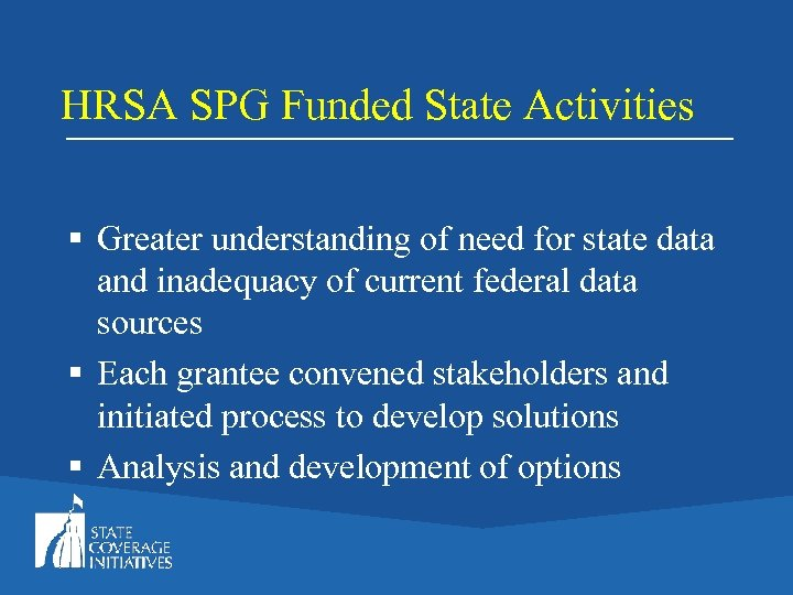 HRSA SPG Funded State Activities § Greater understanding of need for state data and
