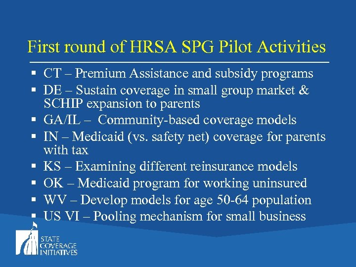 First round of HRSA SPG Pilot Activities § CT – Premium Assistance and subsidy