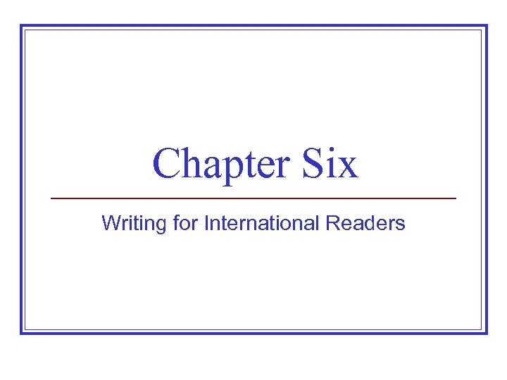 Chapter Six Writing for International Readers