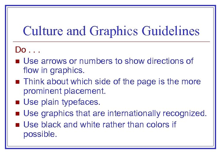 Culture and Graphics Guidelines Do. . . n Use arrows or numbers to show
