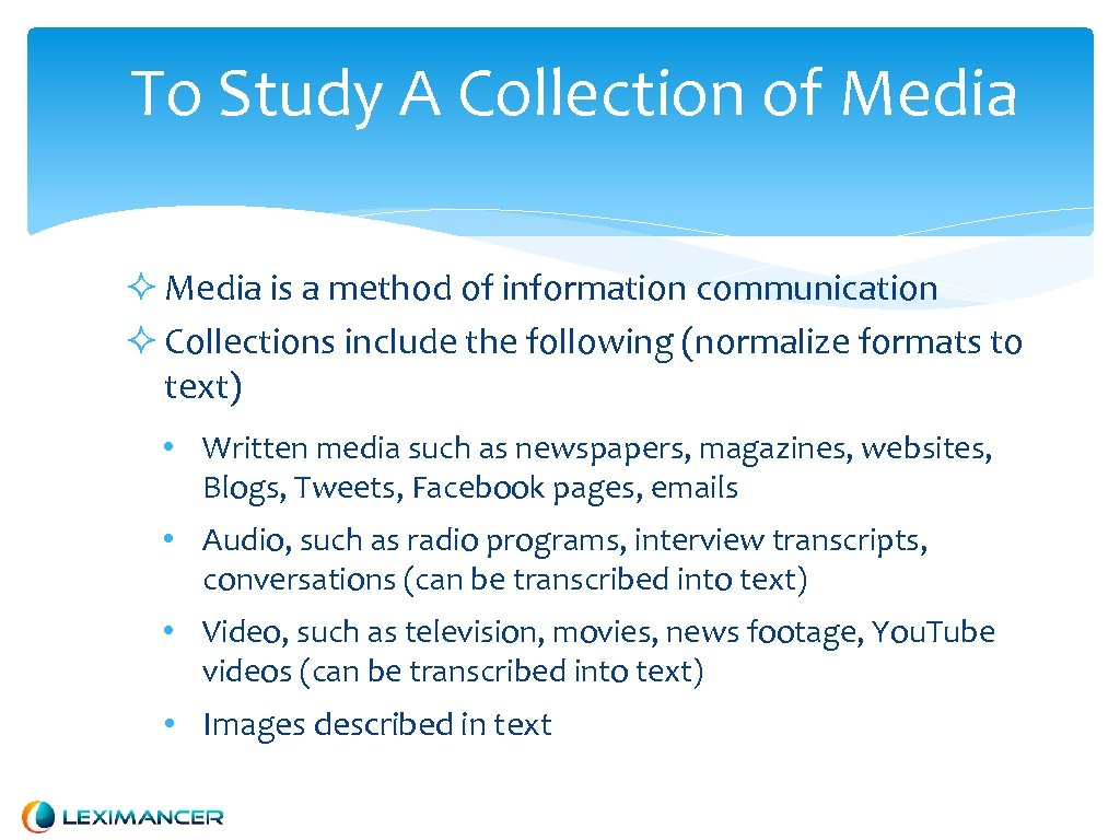 To Study A Collection of Media is a method of information communication Collections include