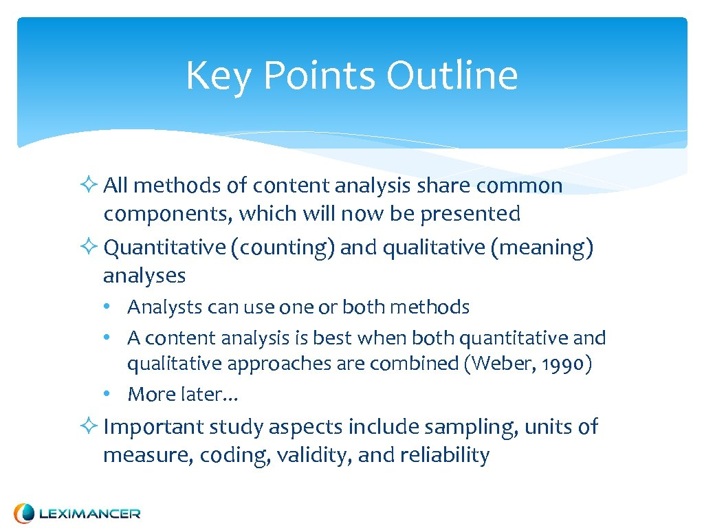 Key Points Outline All methods of content analysis share common components, which will now