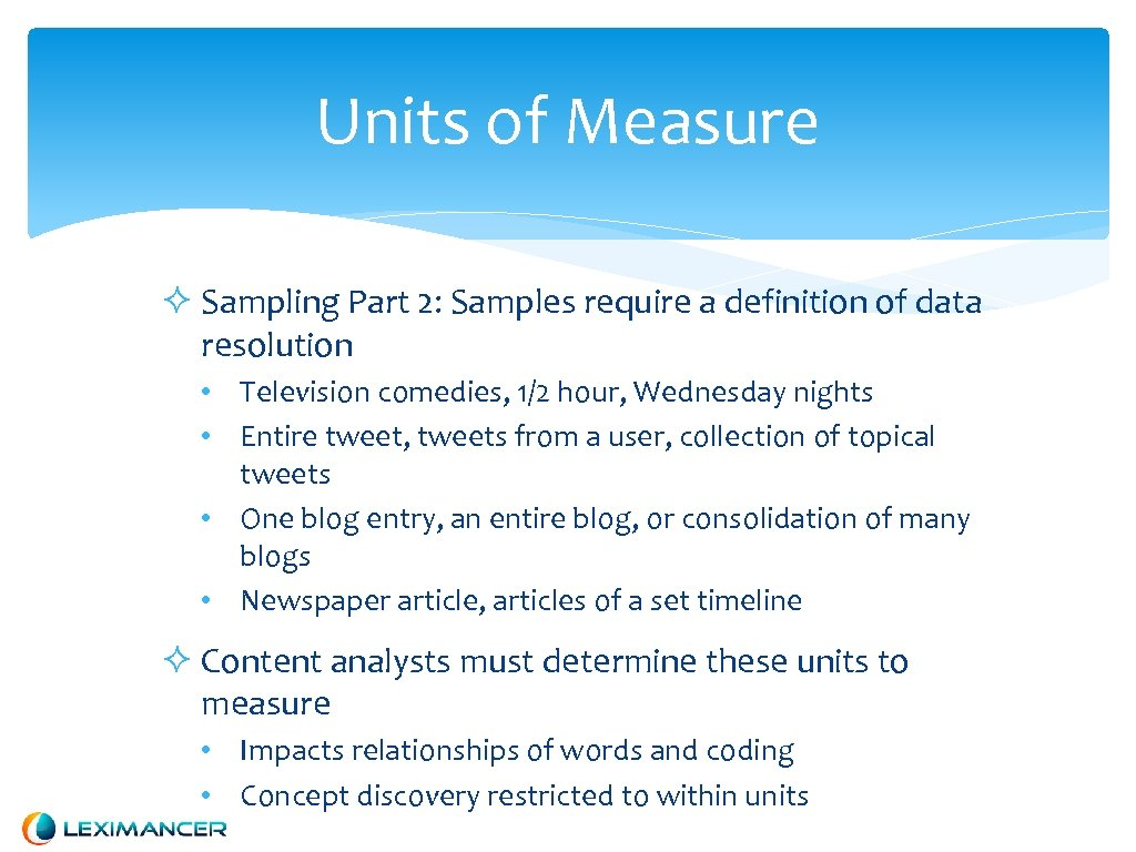 Units of Measure Sampling Part 2: Samples require a definition of data resolution •