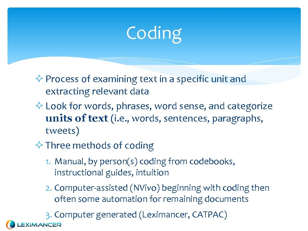 Coding Process of examining text in a specific unit and extracting relevant data Look