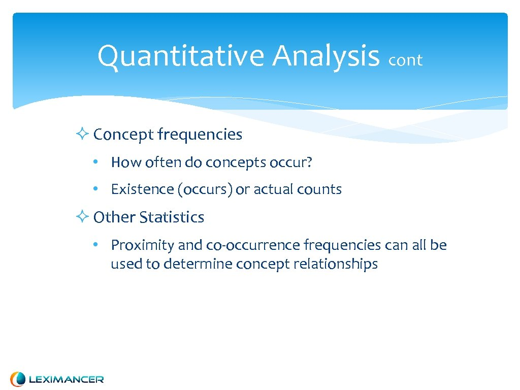 Quantitative Analysis cont Concept frequencies • How often do concepts occur? • Existence (occurs)