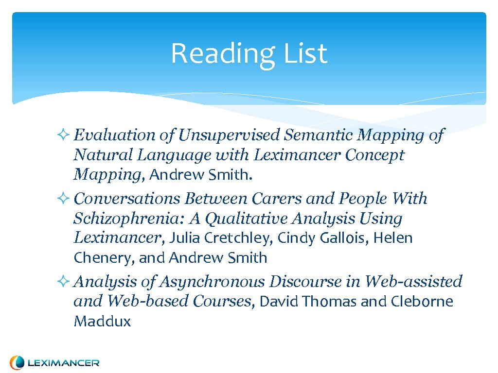 Reading List Evaluation of Unsupervised Semantic Mapping of Natural Language with Leximancer Concept Mapping,