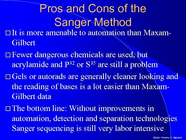 It Pros and Cons of the Sanger Method is more amenable to automation