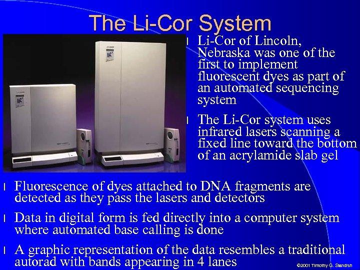 The Li-Cor System l l l Li-Cor of Lincoln, Nebraska was one of the