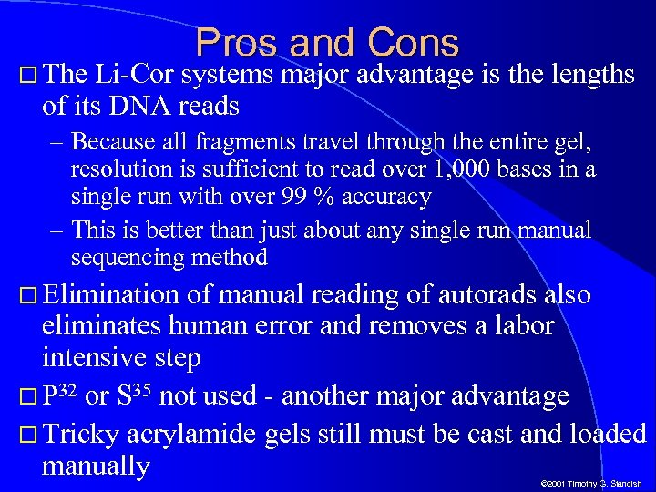 The Pros and Cons Li-Cor systems major advantage is the lengths of its
