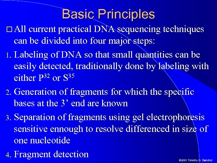 Basic Principles All current practical DNA sequencing techniques can be divided into four major