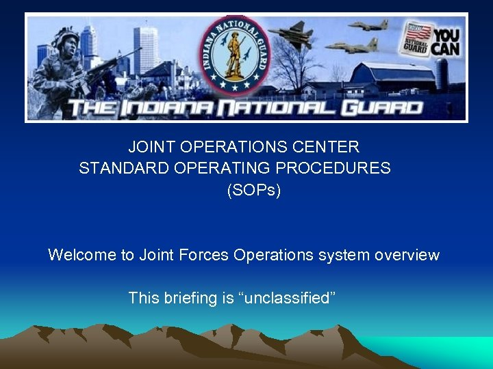 JOINT OPERATIONS CENTER STANDARD OPERATING PROCEDURES (SOPs) Welcome to Joint Forces Operations system overview