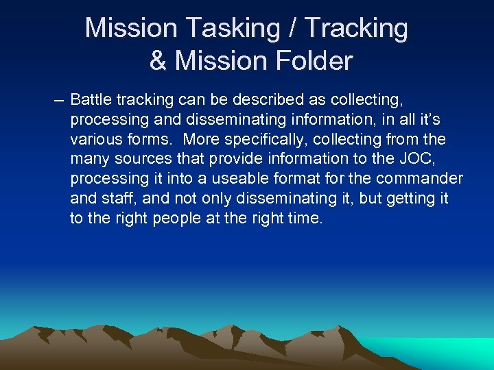 Mission Tasking / Tracking & Mission Folder – Battle tracking can be described as