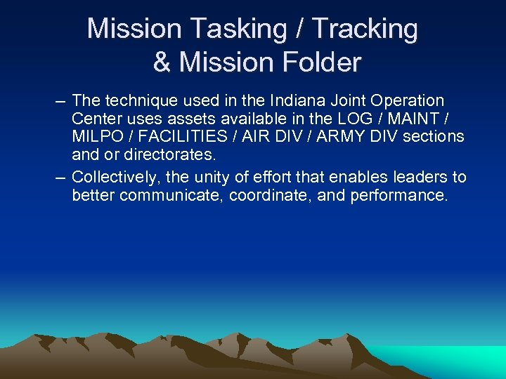 Mission Tasking / Tracking & Mission Folder – The technique used in the Indiana