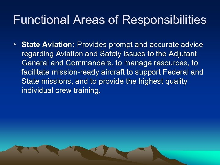 Functional Areas of Responsibilities • State Aviation: Provides prompt and accurate advice regarding Aviation