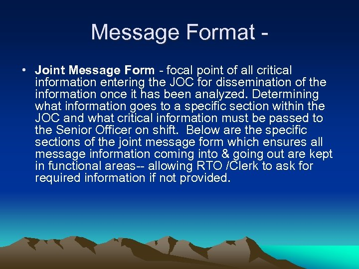 Message Format • Joint Message Form - focal point of all critical information entering