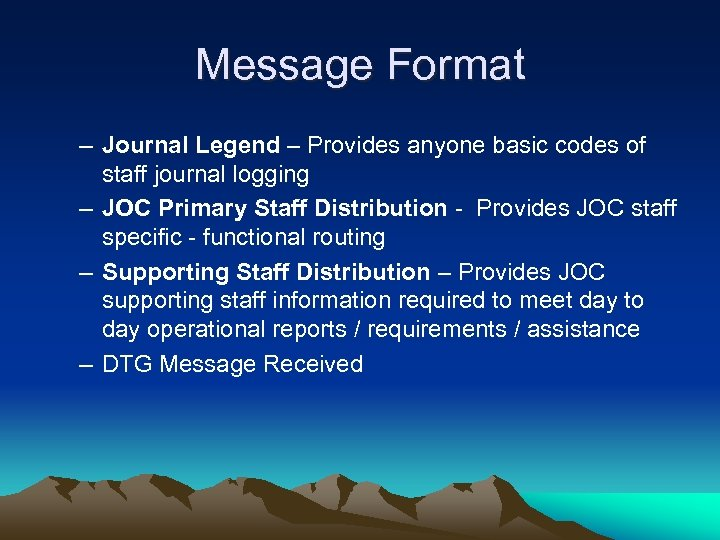 Message Format – Journal Legend – Provides anyone basic codes of staff journal logging