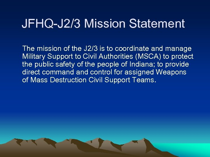JFHQ-J 2/3 Mission Statement The mission of the J 2/3 is to coordinate and