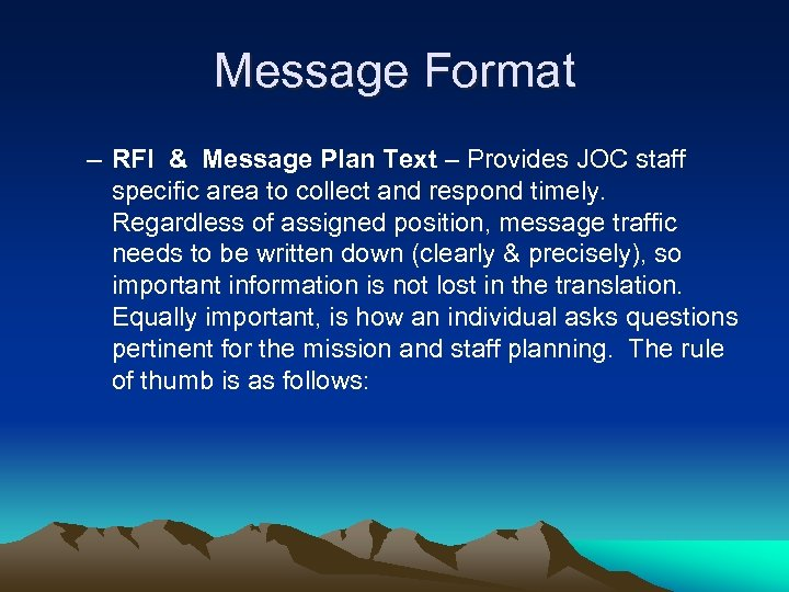Message Format – RFI & Message Plan Text – Provides JOC staff specific area