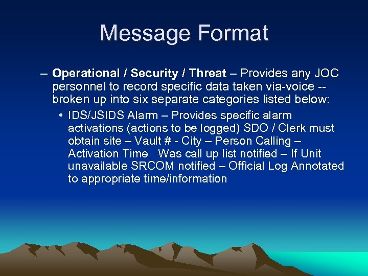 Message Format – Operational / Security / Threat – Provides any JOC personnel to