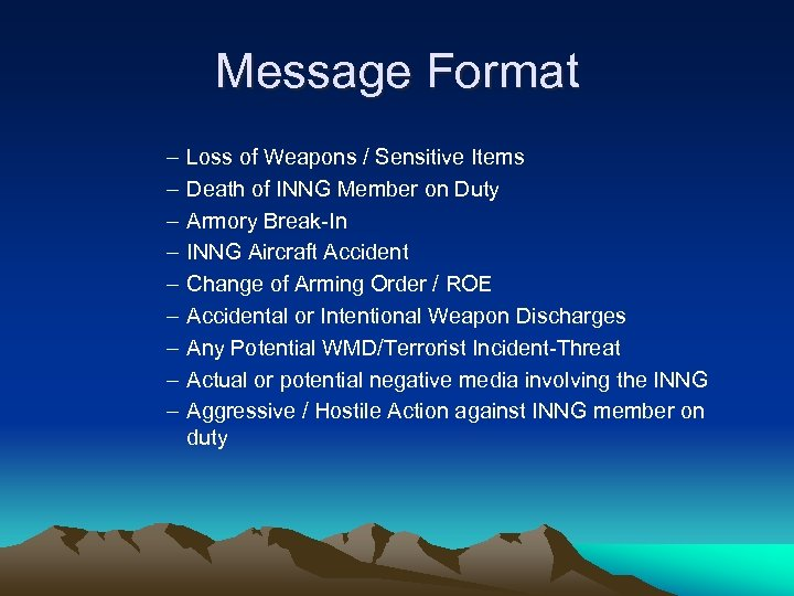 Message Format – – – – – Loss of Weapons / Sensitive Items Death