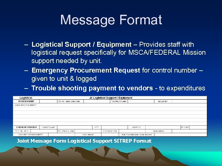 Message Format – Logistical Support / Equipment – Provides staff with logistical request specifically