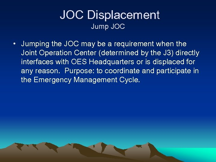 JOC Displacement Jump JOC • Jumping the JOC may be a requirement when the