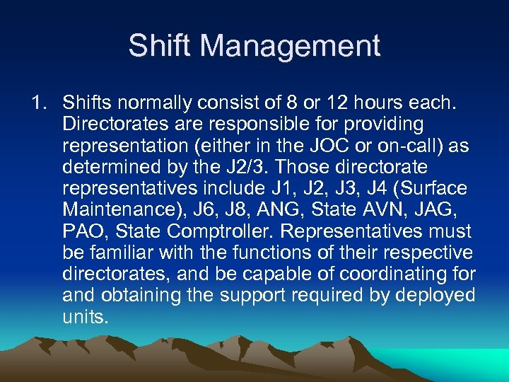 Shift Management 1. Shifts normally consist of 8 or 12 hours each. Directorates are