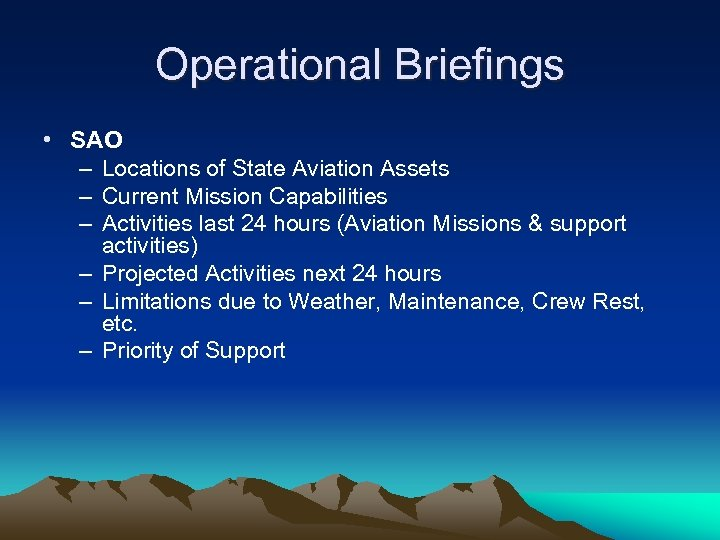 Operational Briefings • SAO – Locations of State Aviation Assets – Current Mission Capabilities