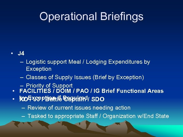 Operational Briefings • J 4 – Logistic support Meal / Lodging Expenditures by Exception
