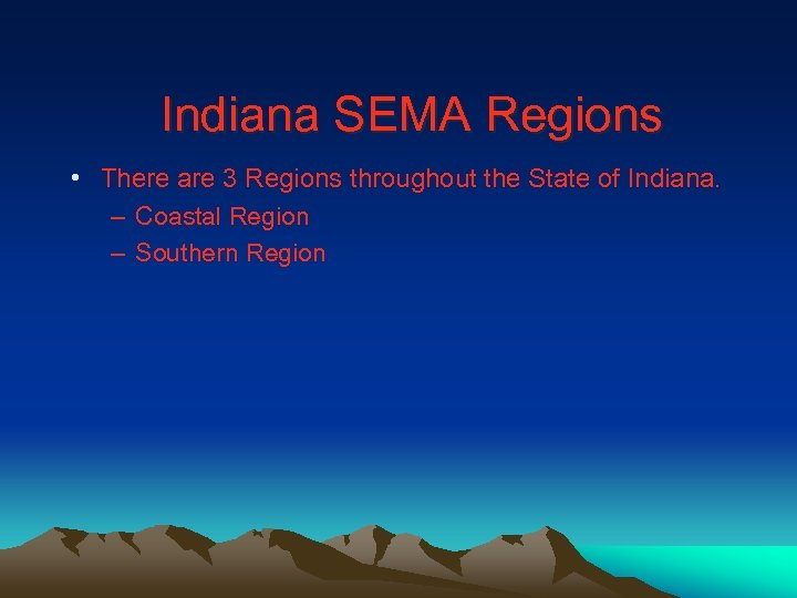 Indiana SEMA Regions • There are 3 Regions throughout the State of Indiana. –
