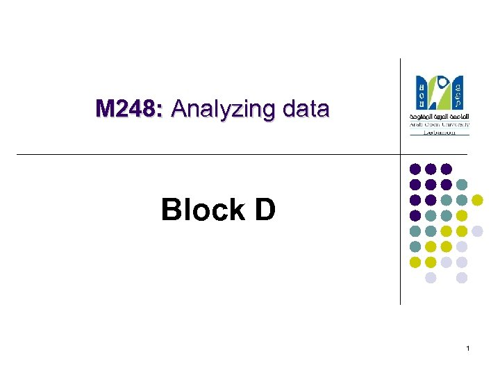 M 248: Analyzing data Block D 1