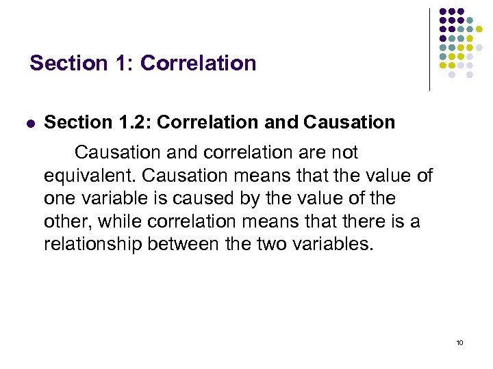 Section 1: Correlation l Section 1. 2: Correlation and Causation and correlation are not