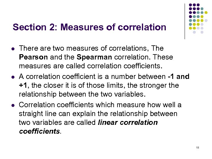 Section 2: Measures of correlation l l l There are two measures of correlations,