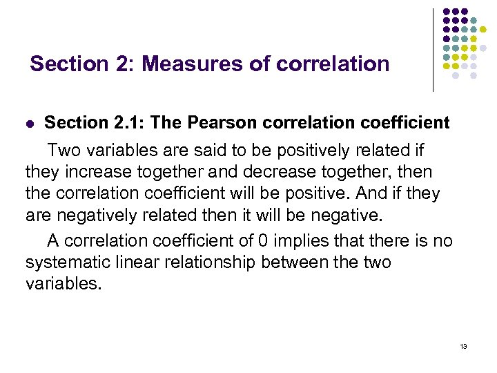 Section 2: Measures of correlation l Section 2. 1: The Pearson correlation coefficient Two