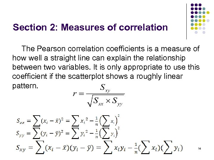 Section 2: Measures of correlation The Pearson correlation coefficients is a measure of how