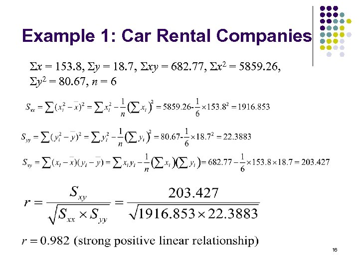 Example 1: Car Rental Companies Σx = 153. 8, Σy = 18. 7, Σxy