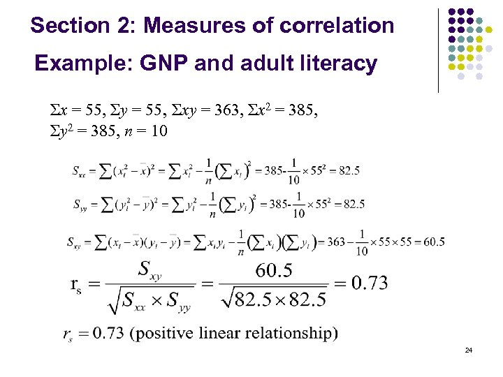 Section 2: Measures of correlation Example: GNP and adult literacy Σx = 55, Σy