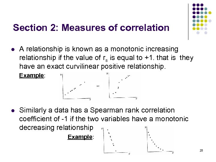Section 2: Measures of correlation l A relationship is known as a monotonic increasing