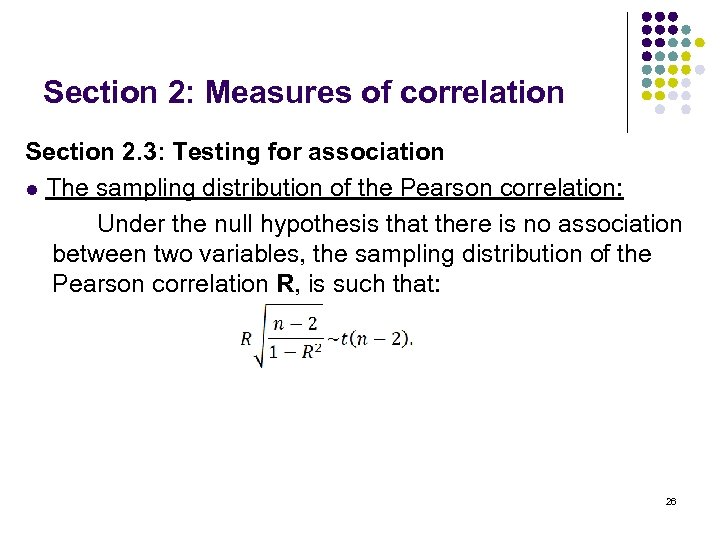 Section 2: Measures of correlation Section 2. 3: Testing for association l The sampling