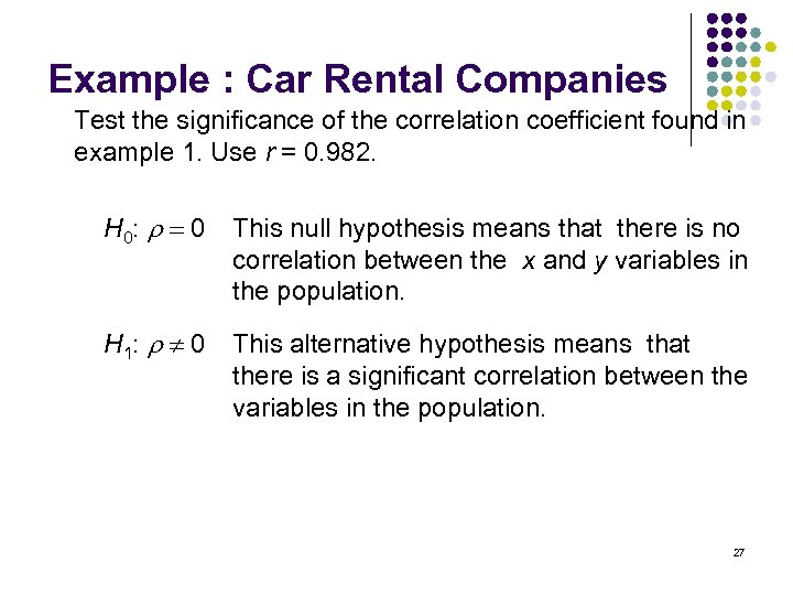 Example : Car Rental Companies Test the significance of the correlation coefficient found in