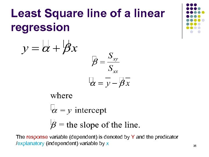 Least Square line of a linear regression The response variable (dependent) is denoted by