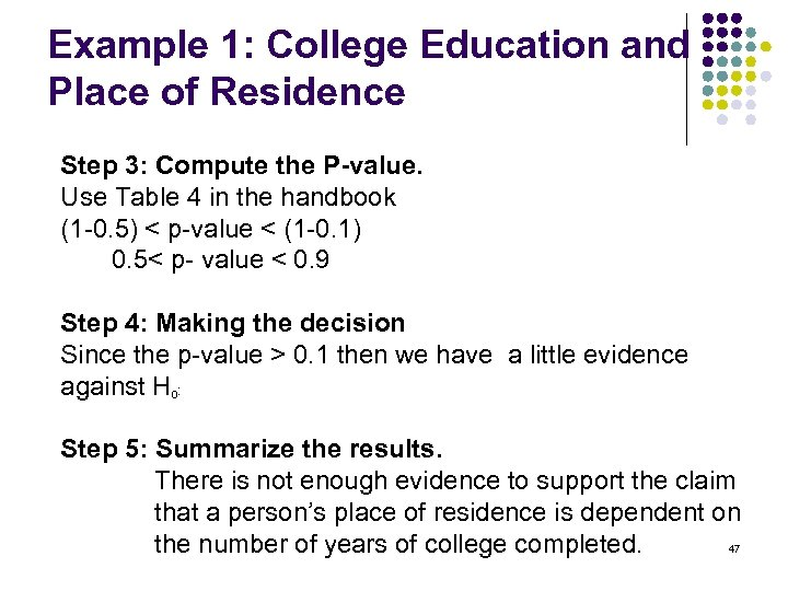 Example 1: College Education and Place of Residence Step 3: Compute the P-value. Use