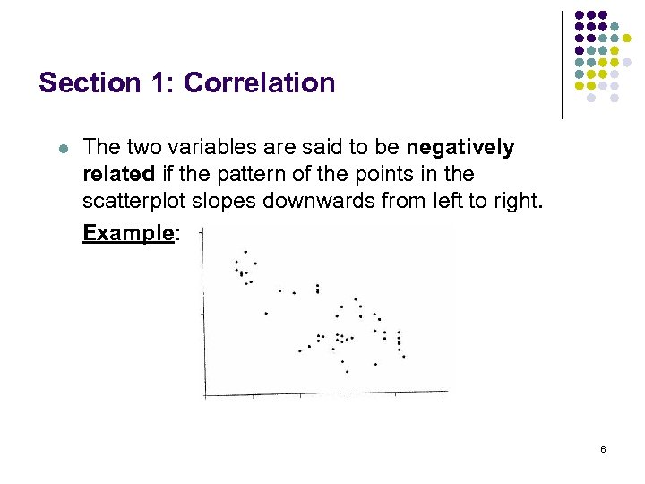 Section 1: Correlation l The two variables are said to be negatively related if