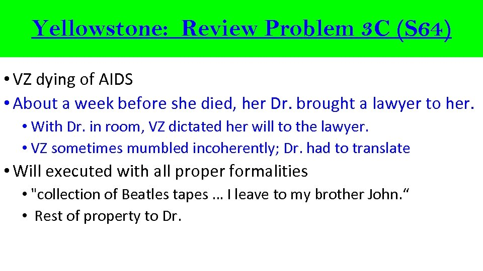 Yellowstone: Review Problem 3 C (S 64) • VZ dying of AIDS • About