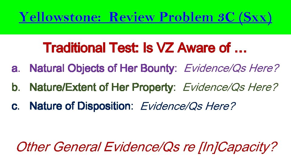 Yellowstone: Review Problem 3 C (Sxx) Traditional Test: Is VZ Aware of … a.